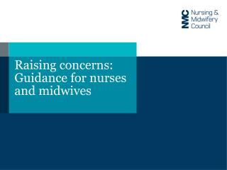 Raising concerns: Guidance for nurses and midwives