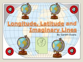 Longitude,  L atitude  and  Imaginary Lines