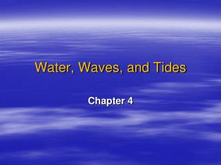 Water, Waves, and Tides