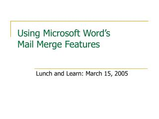 Using Microsoft Word s  Mail Merge Features
