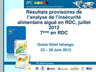 Goma Hôtel Ishango ,  23 – 29  Juin  2012