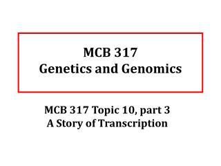 MCB 317 Genetics and Genomics