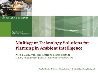 Multiagent  Technology Solutions for Planning in Ambient Intelligence