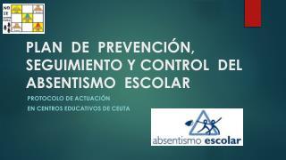 PLAN  DE  PREVENCIÓN, SEGUIMIENTO Y CONTROL  DEL           ABSENTISMO  ESCOLAR