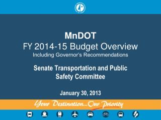MnDOT FY  2014-15  Budget  Overview Including Governor's Recommendations