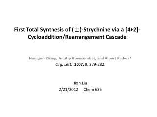 First Total Synthesis of (±)-Strychnine via a [4+2]- Cycloaddition /Rearrangement Cascade