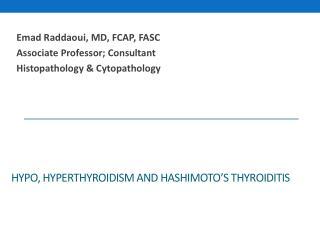 Hypo, Hyperthyroidism and Hashimoto's  Thyroiditis