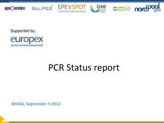 PCR Status report