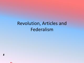 Revolution, Articles and Federalism