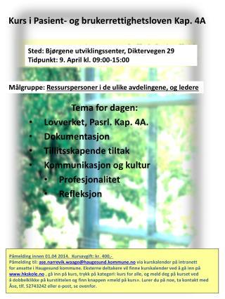 Tema for dagen: Lovverket,  Pasrl . Kap. 4A.  Dokumentasjon Tillitsskapende  tiltak