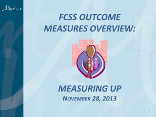 FCSS OUTCOME  MEASURES OVERVIEW: