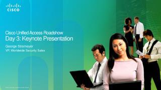 Cisco Unified Access Roadshow Day 3: Keynote Presentation