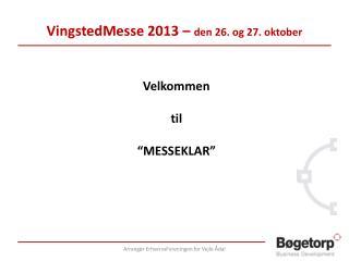 VingstedMesse 2013 –  den 26. og 27. oktober