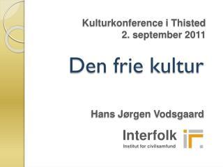 Kulturkonference i Thisted      2. september 2011
