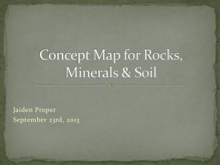 Concept Map for Rocks, Minerals & Soil