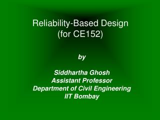 Reliability-Based Design for CE152