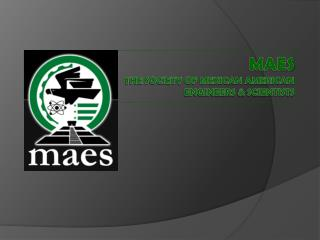MAES The Society of Mexican American  Engineers & Scientists