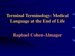 Terminal Terminology: Medical Language at the End of Life