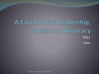 A Civil Society: Leadership, Ethics, and Advocacy
