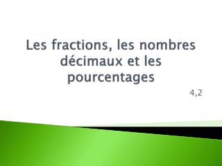 Les fractions, les nombres décimaux et les pourcentages
