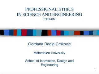 Gordana Dodig-Crnkovic Mälardalen University School of Innovation, Design and Engineering