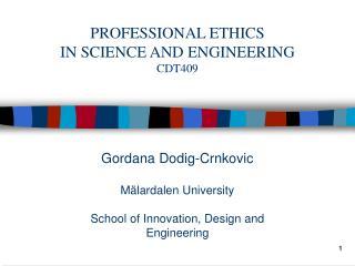Gordana Dodig-Crnkovic M�lardalen University School of Innovation, Design and Engineering