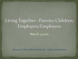 Living Together‐‐Parents/Children; Employers/Employees