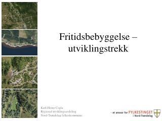 Karl-Heinz Cegla Regional utviklingsavdeling Nord-Trøndelag fylkeskommune