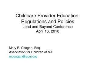 Childcare Provider Education: Regulations and Policies Lead and Beyond Conference April 16, 2010
