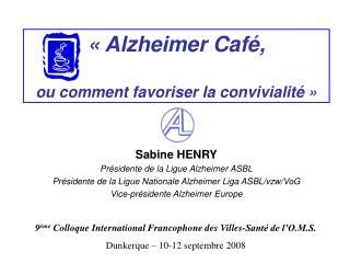 Alzheimer Caf ,  ou comment favoriser la convivialit