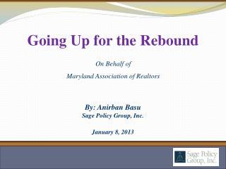 By: Anirban Basu Sage Policy Group, Inc. January 8, 2013