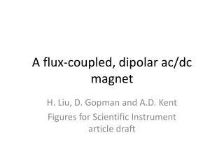 A flux-coupled, dipolar ac/dc magnet