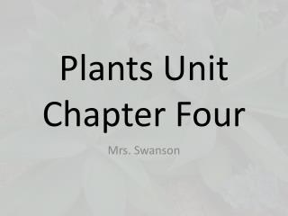 Plants  Unit Chapter Four