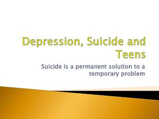 Depression, Suicide and Teens