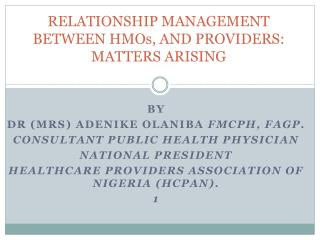 RELATIONSHIP MANAGEMENT BETWEEN HMOs, AND PROVIDERS: MATTERS ARISING