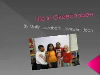 Life in  O keechobee
