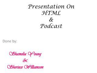 Presentation On HTML & Podcast