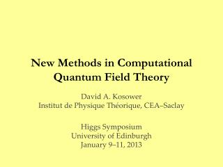 New Methods in Computational Quantum Field  Theory