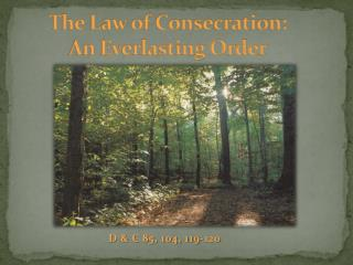 The Law of Consecration: An  E verlasting  O rder