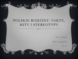Polskie rodziny- fakty, mity i stereotypy