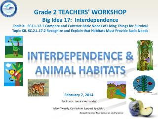 February 7, 2014 Facilitator:  Jessica Hernandez Mary Tweedy, Curriculum Support Specialist