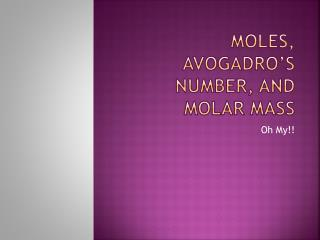Moles, Avogadro's Number, and Molar Mass