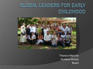 Global  Leaders  for  Early Childhood
