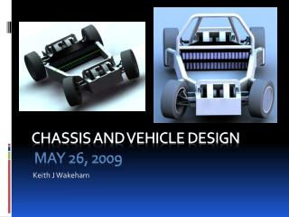 Chassis and Vehicle Design May 26, 2009