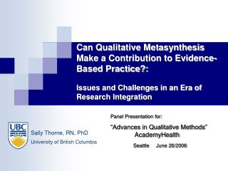 Can Qualitative Metasynthesis Make a Contribution to Evidence-Based Practice:   Issues and Challenges in an Era of Resea