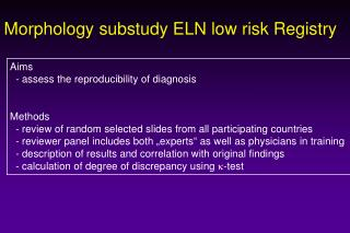 Morphology substudy ELN low risk Registry