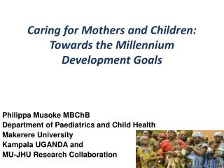 Caring for Mothers and Children: Towards the Millennium Development Goals