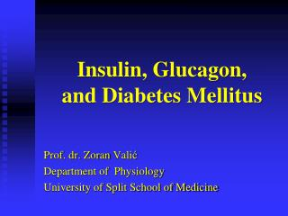 Insulin, Glucagon, and Diabetes Mellitus