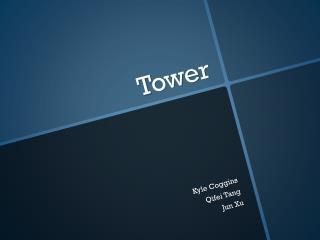 T ower