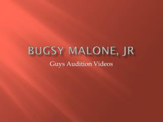 Bugsy Malone,  jr